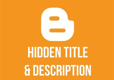 Cara Menyembunyikan Judul Dan Deskripsi Blog