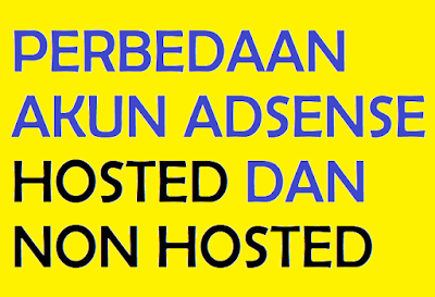Perbedaan Akun Adsense Hosted Dan Non Hosted