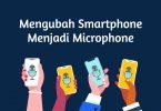 Cara Mengubah Smartphone Menjadi Mikrofon untuk PC