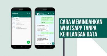 Cara Memindahkan WhatsApp ke HP Baru Tanpa Menghapus Riwayat Chat