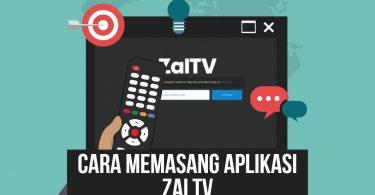 Mengenal ZalTV dan Cara Penggunaannya di Perangkat Android