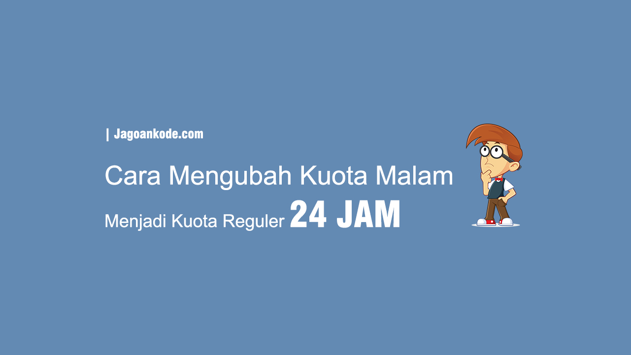 Cara Merubah Kuota Malam Indosat Ooredoo Telkomsel Menjadi 24 Jam Jagoan Kode