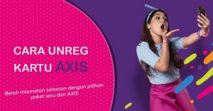 Cara UNREG kartu Axis