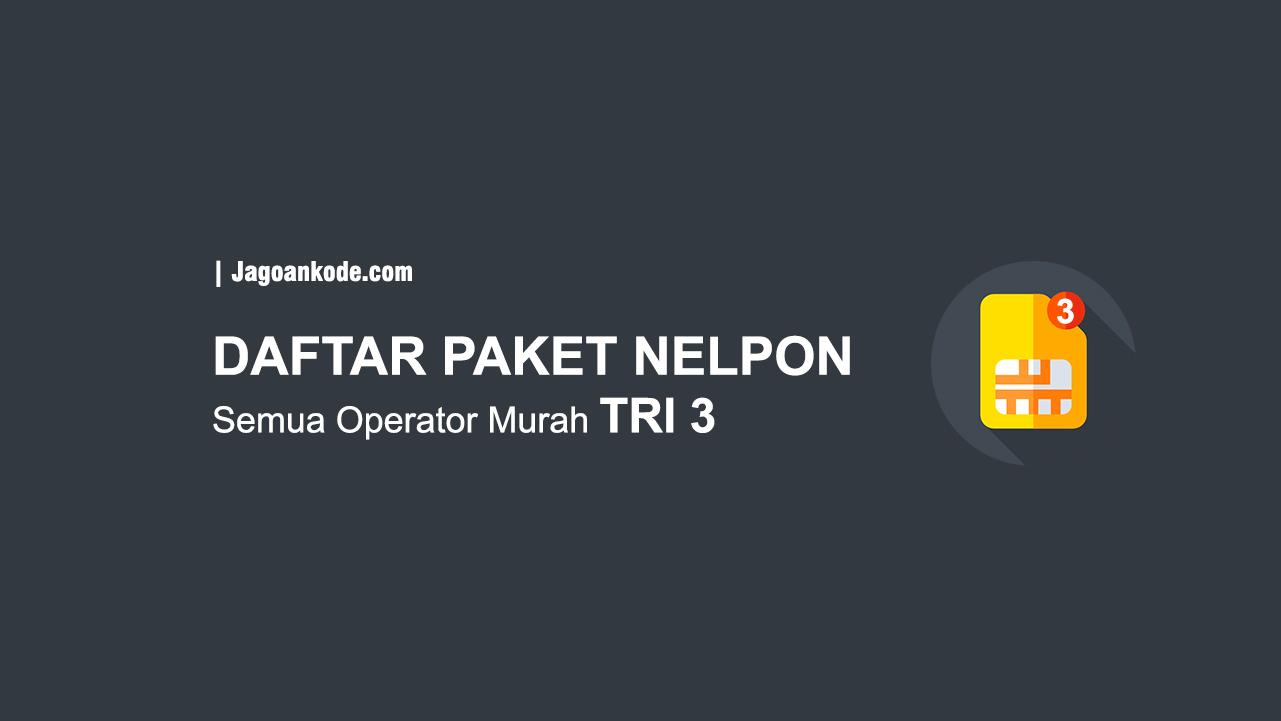Daftar Paket Nelpon Tri Murah Ke Semua Operator 2020 Jagoan Kode