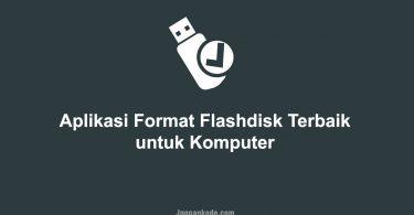 Aplikasi Format Flashdisk Terbaik untuk Komputer