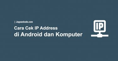 Cara Cek IP Address di Android dan Komputer