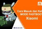Cara Masuk dan Keluar Mode Fastboot Xiaomi