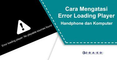 Cara Mengaatasi Error Loading Player