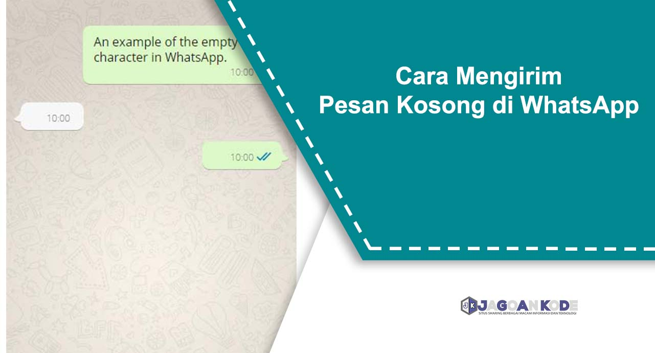 Cara Mengirim Pesan Kosong di WhatsApp - Jagoan Kode