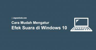 Cara Mengatur Efek Suara di Windows 10
