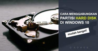 CARA MENGGABUNGKAN PARTISI HARDISK DI WINDOWS 10