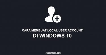 CARA MEMBUAT LOCAL USER ACCOUNT DI WINDOWS 10