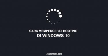 CARA MEMPERCEPAT BOOTING DI WINDOWS 10