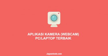APLIKASI KAMERA (WEBCAM) PC atau LAPTOP TERBAIK