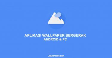 Aplikasi Wallpaper Bergerak Android & PC