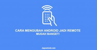 CARA MENGUBAH ANDROID JADI REMOTE MUDAH BANGET!