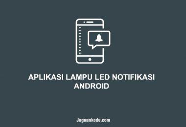 APLIKASI LAMPU LED NOTIFIKASI ANDROID