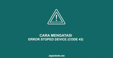 CARA MENGATASI ERROR STOPED DEVICE (CODE 43)