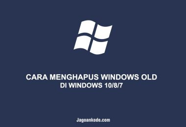 CARA MENGHAPUS WINDOWS OLD DI WINDOWS 10 8 7